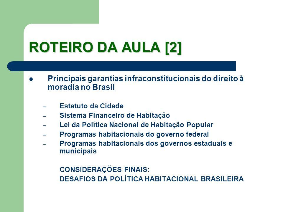 ROTEIRO DA AULA [2] Principais garantias infraconstitucionais do direito à moradia no Brasil. Estatuto da Cidade.